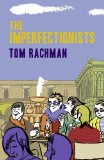 The Imperfectionists by Tom Rachman The Imperfectionists    A book set in Rome, and some insider secrets from the author...