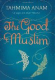 Books set in Bangladesh - The Good Muslim by Tahmima Anam