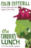 The Coroners Lunch by Colin Cotterill Thank goodness for Colin Cotterill…..Books set in Laos